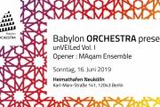 Babylon ORCHESTRA unVEILed Vol. I - Opener : MAqam Ensemble